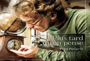 FredPellerin_cover_Plustardquonpense